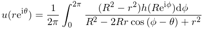 u(re^{{i\theta}})=\frac{1}{2\pi}\int^{{2\pi}}_{0}\frac{(R^{2}-r^{2})h(Re^{{i% \phi}})d\phi}{R^{2}-2Rr\mathop{\cos\/}\nolimits\!\left(\phi-\theta\right)+r^{2}}