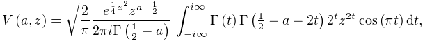 \mathop{V\/}\nolimits\!\left(a,z\right)=\sqrt{\frac{2}{\pi}}\frac{e^{{\frac{1}% {4}z^{2}}}z^{{a-\frac{1}{2}}}}{2\pi i\mathop{\Gamma\/}\nolimits\!\left(\frac{1% }{2}-a\right)}\*\int_{{-i\infty}}^{{i\infty}}\mathop{\Gamma\/}\nolimits\!\left% (t\right)\mathop{\Gamma\/}\nolimits\!\left(\tfrac{1}{2}-a-2t\right)2^{t}z^{{2t% }}\mathop{\cos\/}\nolimits(\pi t)dt,