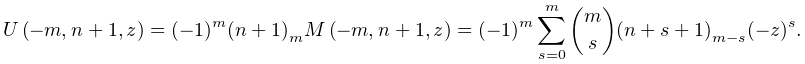 \mathop{U\/}\nolimits\!\left(a,n+1,z\right)=(-1)^{a}\sum_{{k=0}}^{{-a}}\binom{% -a}{k}\left(n+k+1\right)_{{-a-k}}(-z)^{k},