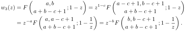 w_{3}(z)=\mathop{F\/}\nolimits\!\left({a,b\atop a+b-c+1};1-z\right)=z^{{1-c}}% \mathop{F\/}\nolimits\!\left({a-c+1,b-c+1\atop a+b-c+1};1-z\right)=z^{{-a}}% \mathop{F\/}\nolimits\!\left({a,a-c+1\atop a+b-c+1};1-\frac{1}{z}\right)=z^{{-% b}}\mathop{F\/}\nolimits\!\left({b,b-c+1\atop a+b-c+1};1-\frac{1}{z}\right).