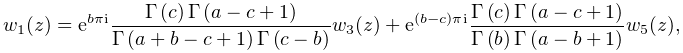 w_{1}(z)=e^{{b\pi i}}\frac{\mathop{\Gamma\/}\nolimits\!\left(c\right)\mathop{% \Gamma\/}\nolimits\!\left(a-c+1\right)}{\mathop{\Gamma\/}\nolimits\!\left(a+b-% c+1\right)\mathop{\Gamma\/}\nolimits\!\left(c-b\right)}w_{3}(z)+e^{{(b-c)\pi i% }}\frac{\mathop{\Gamma\/}\nolimits\!\left(c\right)\mathop{\Gamma\/}\nolimits\!% \left(a-c+1\right)}{\mathop{\Gamma\/}\nolimits\!\left(b\right)\mathop{\Gamma\/% }\nolimits\!\left(a-b+1\right)}w_{5}(z),