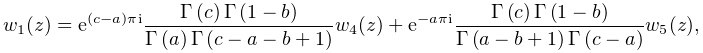 w_{1}(z)=e^{{(c-a)\pi i}}\frac{\mathop{\Gamma\/}\nolimits\!\left(c\right)% \mathop{\Gamma\/}\nolimits\!\left(1-b\right)}{\mathop{\Gamma\/}\nolimits\!% \left(a\right)\mathop{\Gamma\/}\nolimits\!\left(c-a-b+1\right)}w_{4}(z)+e^{{-a% \pi i}}\frac{\mathop{\Gamma\/}\nolimits\!\left(c\right)\mathop{\Gamma\/}% \nolimits\!\left(1-b\right)}{\mathop{\Gamma\/}\nolimits\!\left(a-b+1\right)% \mathop{\Gamma\/}\nolimits\!\left(c-a\right)}w_{5}(z),