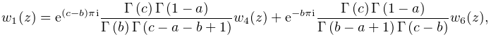 w_{1}(z)=e^{{(c-b)\pi i}}\frac{\mathop{\Gamma\/}\nolimits\!\left(c\right)% \mathop{\Gamma\/}\nolimits\!\left(1-a\right)}{\mathop{\Gamma\/}\nolimits\!% \left(b\right)\mathop{\Gamma\/}\nolimits\!\left(c-a-b+1\right)}w_{4}(z)+e^{{-b% \pi i}}\frac{\mathop{\Gamma\/}\nolimits\!\left(c\right)\mathop{\Gamma\/}% \nolimits\!\left(1-a\right)}{\mathop{\Gamma\/}\nolimits\!\left(b-a+1\right)% \mathop{\Gamma\/}\nolimits\!\left(c-b\right)}w_{6}(z),