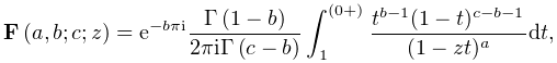 e^{{-b\pi i}}\frac{\mathop{\Gamma\/}\nolimits\!\left(1-b\right)}{2\pi i\mathop% {\Gamma\/}\nolimits\!\left(c-b\right)}\int_{1}^{{(0+)}}\frac{t^{{b-1}}(1-t)^{{% c-b-1}}}{(1-zt)^{a}}dt,