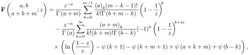 \mathop{\mathbf{F}\/}\nolimits\!\left({a,b\atop a+b+m};z\right)=\frac{z^{{-a}}% }{\mathop{\Gamma\/}\nolimits\!\left(a+m\right)}\sum_{{k=0}}^{{m-1}}\frac{(a)_{% k}(m-k-1)!}{k!\mathop{\Gamma\/}\nolimits\!\left(b+m-k\right)}\left(1-\frac{1}{% z}\right)^{k}-\frac{z^{{-a}}}{\mathop{\Gamma\/}\nolimits\!\left(a\right)}\sum_% {{k=0}}^{\infty}\frac{(a+m)_{k}}{k!(k+m)!\mathop{\Gamma\/}\nolimits\!\left(b-k% \right)}(-1)^{k}\left(1-\frac{1}{z}\right)^{{k+m}}\*\left(\mathop{\ln\/}% \nolimits\left(\frac{1-z}{z}\right)-\mathop{\psi\/}\nolimits\!\left(k+1\right)% -\mathop{\psi\/}\nolimits\!\left(k+m+1\right)+\mathop{\psi\/}\nolimits\!\left(% a+k+m\right)+\mathop{\psi\/}\nolimits\!\left(b-k\right)\right),