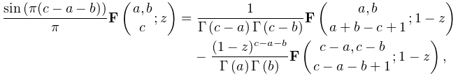\frac{\mathop{\sin\/}\nolimits\!\left(\pi(c-a-b)\right)}{\pi}\mathop{\mathbf{F% }\/}\nolimits\!\left({a,b\atop c};z\right)=\frac{1}{\mathop{\Gamma\/}\nolimits% \!\left(c-a\right)\mathop{\Gamma\/}\nolimits\!\left(c-b\right)}\mathop{\mathbf% {F}\/}\nolimits\!\left({a,b\atop a+b-c+1};1-z\right)-\frac{(1-z)^{{c-a-b}}}{% \mathop{\Gamma\/}\nolimits\!\left(a\right)\mathop{\Gamma\/}\nolimits\!\left(b% \right)}\mathop{\mathbf{F}\/}\nolimits\!\left({c-a,c-b\atop c-a-b+1};1-z\right),