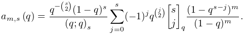 \mathop{a_{{m,s}}\/}\nolimits\!\left(q\right)=\frac{q^{{-\binom{s}{2}}}(1-q)^{% s}}{\left(q;q\right)_{{s}}}\sum_{{j=0}}^{s}(-1)^{j}q^{{\binom{j}{2}}}\genfrac{% [}{]}{0.0pt}{}{s}{j}_{{q}}\frac{(1-q^{{s-j}})^{m}}{(1-q)^{m}}.