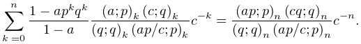 \sum_{{k=0}}^{n}\frac{1-ap^{k}q^{k}}{1-a}\frac{\left(a;p\right)_{{k}}\left(c;q% \right)_{{k}}}{\left(q;q\right)_{{k}}\left(ap/c;p\right)_{{k}}}c^{{-k}}=\frac{% \left(ap;p\right)_{{n}}\left(cq;q\right)_{{n}}}{\left(q;q\right)_{{n}}\left(ap% /c;p\right)_{{n}}}c^{{-n}}.