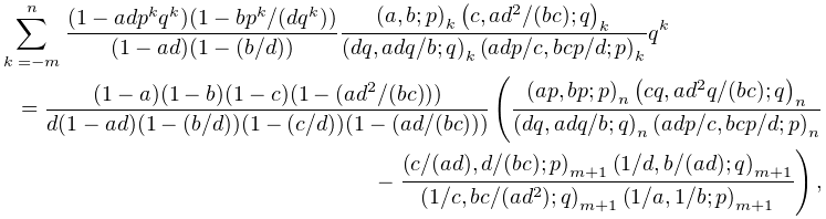 \sum_{{k=-m}}^{n}\frac{(1-adp^{k}q^{k})(1-bp^{k}/(dq^{k}))}{(1-ad)(1-(b/d))}% \frac{\left(a,b;p\right)_{{k}}\left(c,ad^{2}/(bc);q\right)_{{k}}}{\left(dq,adq% /b;q\right)_{{k}}\left(adp/c,bcp/d;p\right)_{{k}}}q^{k}=\frac{(1-a)(1-b)(1-c)(% 1-(ad^{2}/(bc)))}{d(1-ad)(1-(b/d))(1-(c/d))(1-(ad/(bc)))}\left(\frac{\left(ap,% bp;p\right)_{{n}}\left(cq,ad^{2}q/(bc);q\right)_{{n}}}{\left(dq,adq/b;q\right)% _{{n}}\left(adp/c,bcp/d;p\right)_{{n}}}-\frac{\left(c/(ad),d/(bc);p\right)_{{m% +1}}\left(1/d,b/(ad);q\right)_{{m+1}}}{\left(1/c,bc/(ad^{2});q\right)_{{m+1}}% \left(1/a,1/b;p\right)_{{m+1}}}\right),