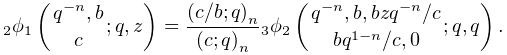 \mathop{{{}_{{2}}\phi_{{1}}}\/}\nolimits\!\left({q^{{-n}},b\atop c};q,z\right)% =\frac{\left(c/b;q\right)_{{n}}}{\left(c;q\right)_{{n}}}\mathop{{{}_{{3}}\phi_% {{2}}}\/}\nolimits\!\left({q^{{-n}},b,bzq^{{-n}}/c\atop bq^{{1-n}}/c,0};q,q% \right).