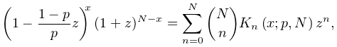 \left(1-\frac{1-p}{p}z\right)^{x}(1+z)^{{N-x}}=\sum_{{n=0}}^{N}\binom{N}{n}% \mathop{K_{{n}}\/}\nolimits\!\left(x;p,N\right)z^{n},