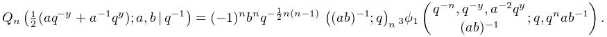 \mathop{Q_{{n}}\/}\nolimits\!\left(\tfrac{1}{2}(aq^{{-y}}+a^{{-1}}q^{y});a,b\,% |\,q^{{-1}}\right)=(-1)^{n}b^{n}q^{{-\frac{1}{2}n(n-1)}}\*\left((ab)^{{-1}};q% \right)_{{n}}\mathop{{{}_{{3}}\phi_{{1}}}\/}\nolimits\!\left({q^{{-n}},q^{{-y}% },a^{{-2}}q^{y}\atop(ab)^{{-1}}};q,q^{n}ab^{{-1}}\right).