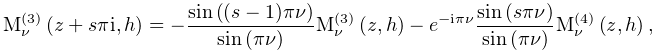 \mathop{{\mathrm{M}^{{(3)}}_{{\nu}}}\/}\nolimits\!\left(z+s\pi i,h\right)=-% \dfrac{\mathop{\sin\/}\nolimits\!\left({(s-1)\pi\nu}\right)}{\mathop{\sin\/}% \nolimits\!\left(\pi\nu\right)}\mathop{{\mathrm{M}^{{(3)}}_{{\nu}}}\/}% \nolimits\!\left(z,h\right)-e^{{-i\pi\nu}}\frac{\mathop{\sin\/}\nolimits\!% \left(s\pi\nu\right)}{\mathop{\sin\/}\nolimits\!\left(\pi\nu\right)}\mathop{{% \mathrm{M}^{{(4)}}_{{\nu}}}\/}\nolimits\!\left(z,h\right),