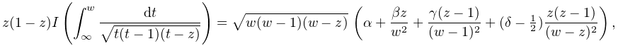 z(1-z)I\left(\int_{{\infty}}^{w}\frac{dt}{\sqrt{t(t-1)(t-z)}}\right)=\sqrt{w(w% -1)(w-z)}\*\left(\alpha+\frac{\beta z}{w^{2}}+\frac{\gamma(z-1)}{(w-1)^{2}}+(% \delta-\tfrac{1}{2})\frac{z(z-1)}{(w-z)^{2}}\right),