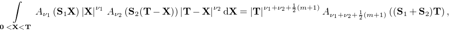 \int\limits_{{\boldsymbol{{0}}<\mathbf{X}<\mathbf{T}}}\mathop{A_{{\nu_{1}}}\/}% \nolimits\!\left(\mathbf{S}_{1}\mathbf{X}\right)|\mathbf{X}|^{{\nu_{1}}}\*% \mathop{A_{{\nu_{2}}}\/}\nolimits\!\left(\mathbf{S}_{2}(\mathbf{T}-\mathbf{X})% \right)|\mathbf{T}-\mathbf{X}|^{{\nu_{2}}}d\mathbf{X}=|\mathbf{T}|^{{\nu_{1}+% \nu_{2}+\frac{1}{2}(m+1)}}\mathop{A_{{\nu_{1}+\nu_{2}+\frac{1}{2}(m+1)}}\/}% \nolimits\!\left((\mathbf{S}_{1}+\mathbf{S}_{2})\mathbf{T}\right),