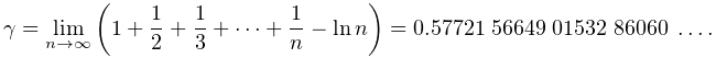 \EulerConstant=\lim_{{n\to\infty}}\left(1+\frac{1}{2}+\frac{1}{3}+\dots+\frac{% 1}{n}-\mathop{\ln\/}\nolimits n\right)=0.57721\;56649\;01532\;86060\;\dots.